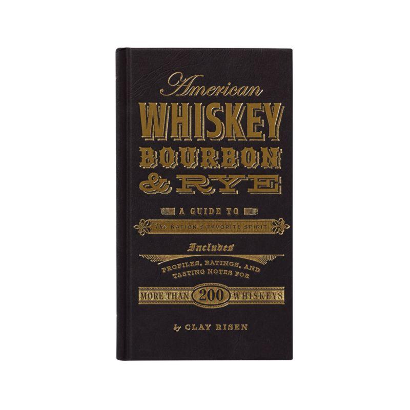 American Whiskeys, Bourbon and Rye Book
