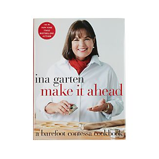 Barefoot Contessa Make It Ahead Cookbook