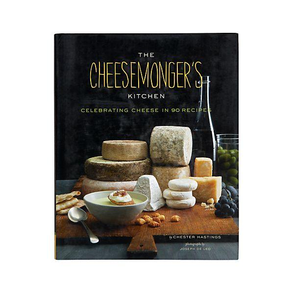 The Cheesemonger's Kitchen Cookbook