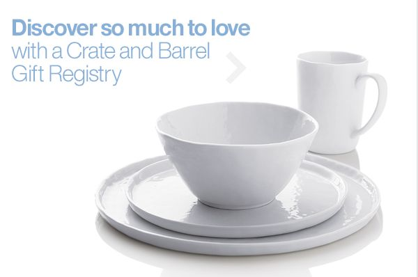 Things you'll love to know about registering at Crate and Barrel