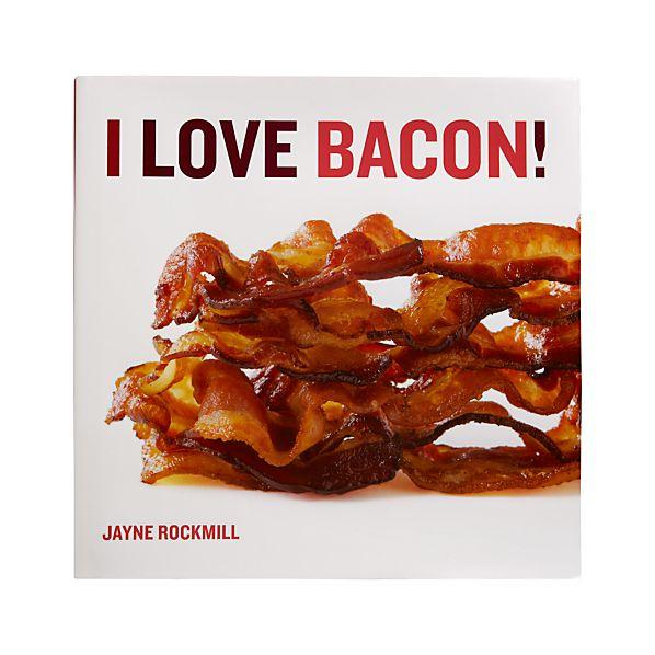 I Love Bacon Cookbook