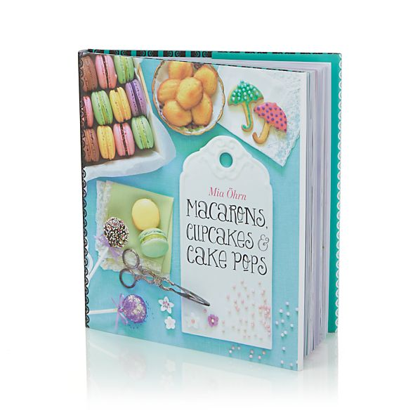 Macarons, Cupcakes & Cake Pops Cookbook