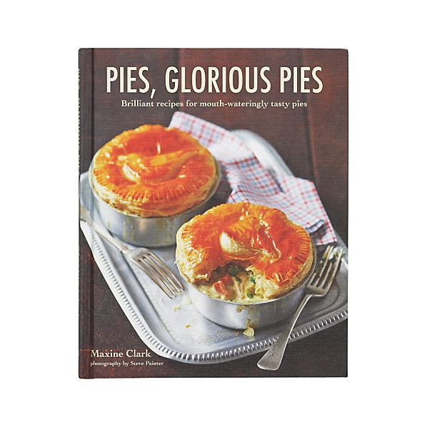 Pies, Glorious Pies Cookbook