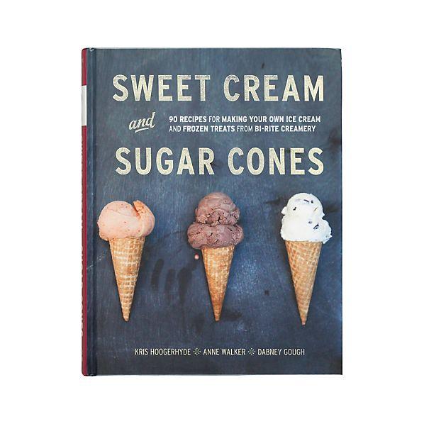 Sweet Cream and Sugar Cones Cookbook