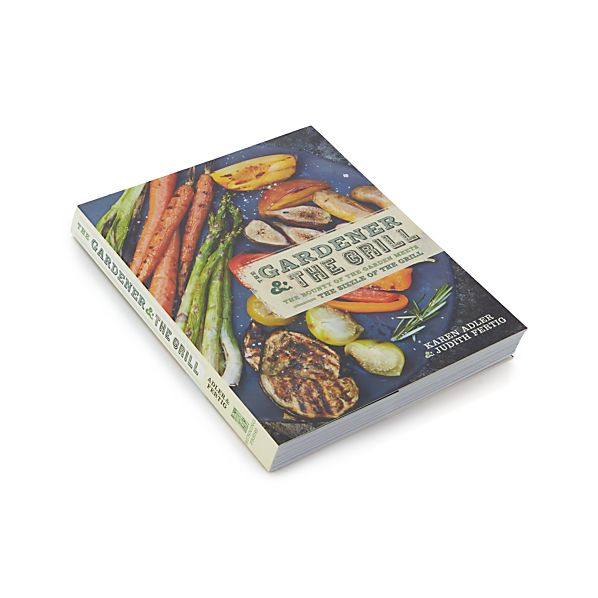 The Gardener & The Grill Cookbook