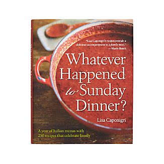 Whatever Happened to Sunday Dinner Cookbook