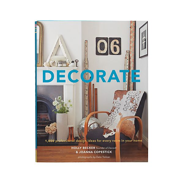 """""""Decorate: 1,000 Design Ideas for Every Room in Your Home"""""""