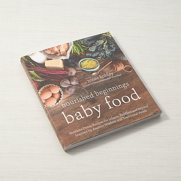 Nourished Beginnings Baby Food Cookbook Reviews Crate And Barrel