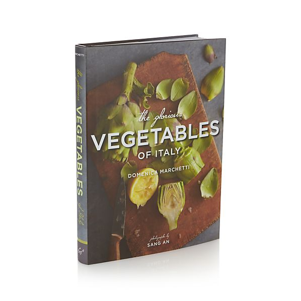 The Glorious Vegetables of Italy Cookbook