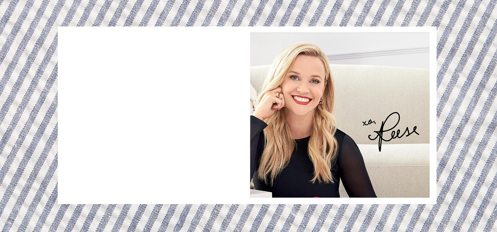 5e1a86b6d that embodies the personal style and sensibility of its. Founder and  Creative Director, Reese Witherspoon.