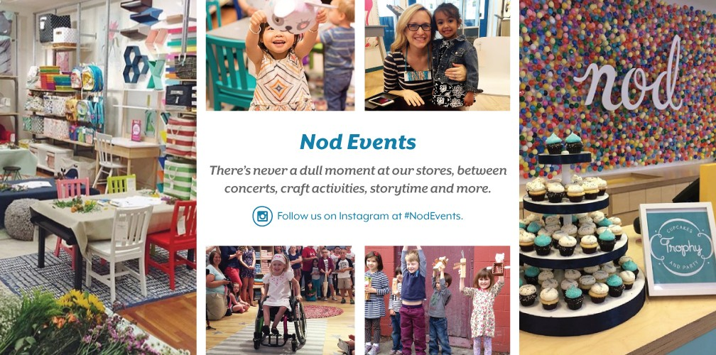 Nod Events. There's never a dull moment at out stores, between concerts, craft activities, storytime and more. Follow us on Instagram at #NodEvents